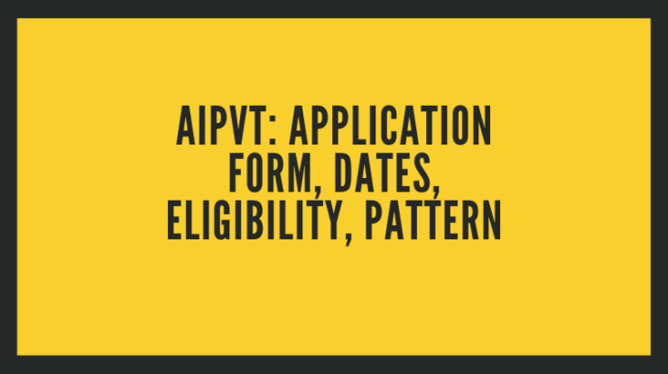AIPVT_ Application Form, Dates, Eligibility, Pattern
