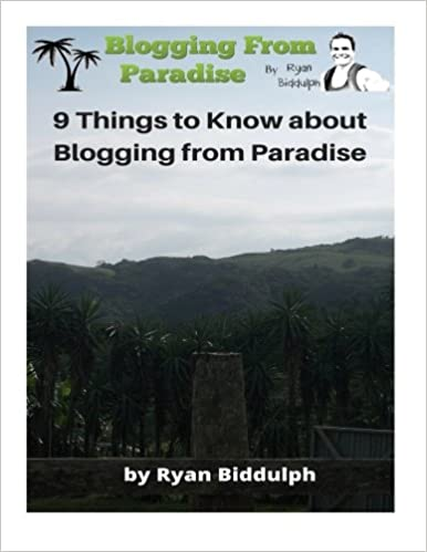 9 Things to Know About Blogging from Paradise by Ryan Biddulph